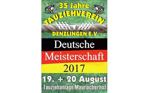 19. und 20. August 2017: Grümpelturnier und Deutsche Meisterschaften im Tauziehen – 35 Jahre Tauziehverein Denzlingen