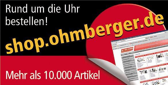 Gustav Ohmberger, Karl-Friedrich-Straße 7, 79312 Emmendingen, Tel. 07641/9333390, Fax 07641/93333920, https://shop.ohmberger.de, info@ohmberger.de
