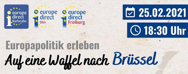 """25. Februar: """"Europapolitik erleben: Auf eine Waffel nach Brüssel"""".  Foto: Stadt Freiburg"""
